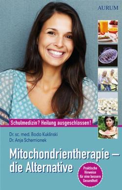 Bodo Kuklinski / Anja Schemionek,  Mitochondrientherapie - die Alternative