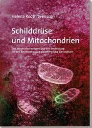 Schilddrüse und Mitochondrien, Helena Rooth Svensson, Buch, 2019