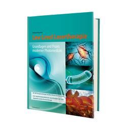 Low Level Lasertherapie - Wolfgang Bringmann Neue, überarbeitete und aktualisierte Auflage.