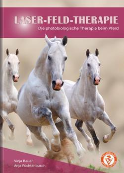 LASER-FELD-THERAPIE Die photobiologische Therapie beim Pferd (von Vinja Bauer und Anja Füchtenbusch)