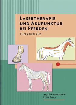 Lasertherapie und Akupunktur bei Pferden - Therapiepläne (von Anja Füchtenbusch und Peter Rosin)